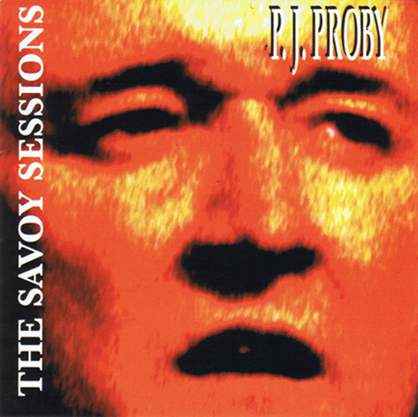<b>Proby, P.J. — <I>The Savoy Sessions</I></b>, 1995 C.D.