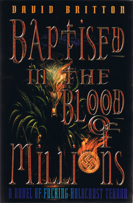 <b>       Britton, David — <I>Baptised In The Blood Of Millions</I></b>, 2001