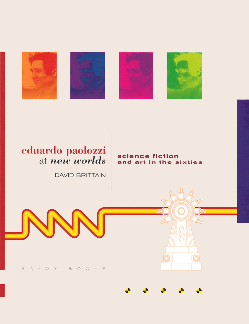 <b>           Brittain, David — <I>Eduardo Paolozzi At</I> New Worlds</b>, 2013