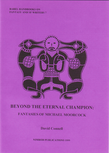 1999 <b><i>  Beyond The Eternal Champion: Fantasies Of Michael Moorcock</i></b>, by David Connell, Nimrod trade p/b