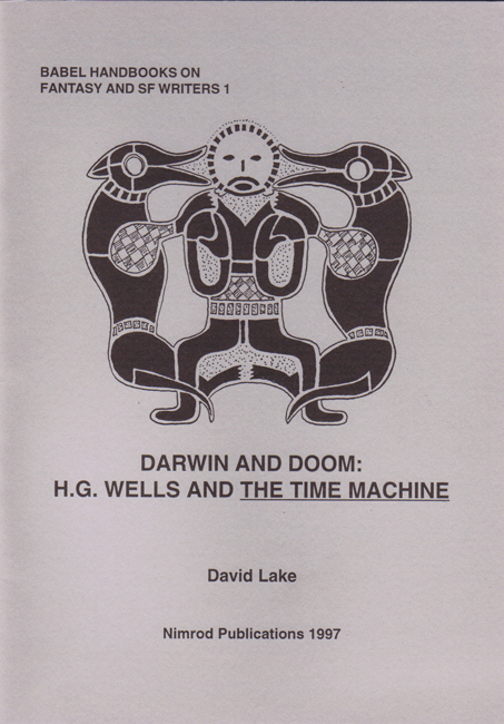 1.)  <b>David Lake: <I> Darwin And Doom:  H.G. Wells And 'The Time Machine'</I></b>