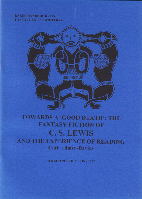 6.) <b> Cath Filmer Davies:  <I>Towards A 'Good Death':  The Fantasy Fiction Of C.S. Lewis And The Experience Of Reading</I></b>