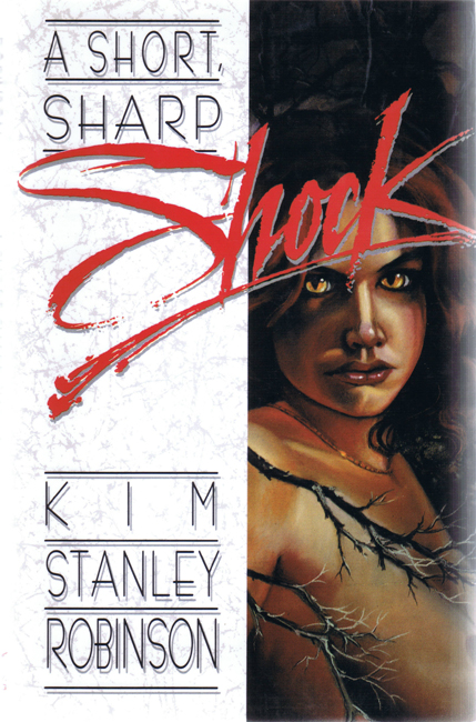 <b>Robinson, Kim Stanley — <I>A Short, Sharp Shock</I></b>, 1990