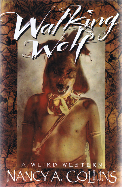 <b>Collins, Nancy A. — <I>Walking Wolf:  A Weird Western</I></b>, 1995