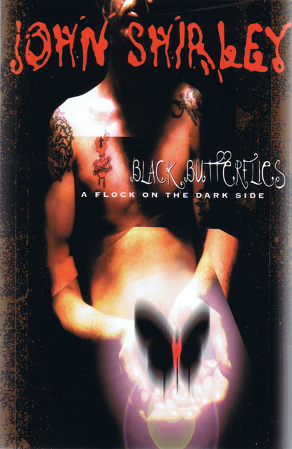<b>Shirley, John — <I>Black Butterflies:  A Flock On The Dark Side</I></b>, 1998