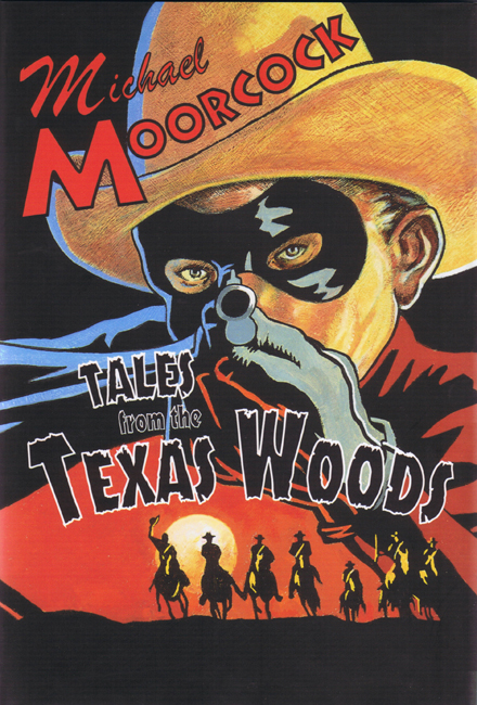 <b>Moorcock, Michael — <I>Tales From The Texas Woods</I></b>, 1997