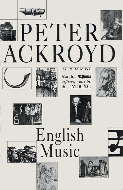 <b>     Ackroyd, Peter:   <I>English Music</b></I>, Hamish Hamilton, 1987 h/c