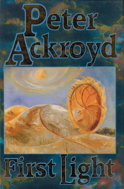<b>      Ackroyd, Peter:   <I>First Light</b></I>, Hamish Hamilton, 1989 h/c