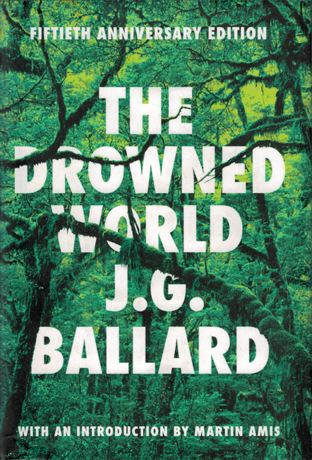 <b>     Ballard,  J.G.:  <I>The Drowned World</b></I>, Liveright, 2012 h/c