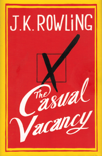 <b>   Rowling, J.K.: <I>The Casual Vacancy</b></I>, Little Brown, 2012 h/c