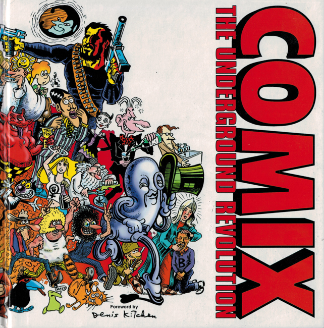 <b>   Skinn, Dez:  <I>Comix:  The Underground Revolution</b></I>, Quality Communications, 2004 h/c