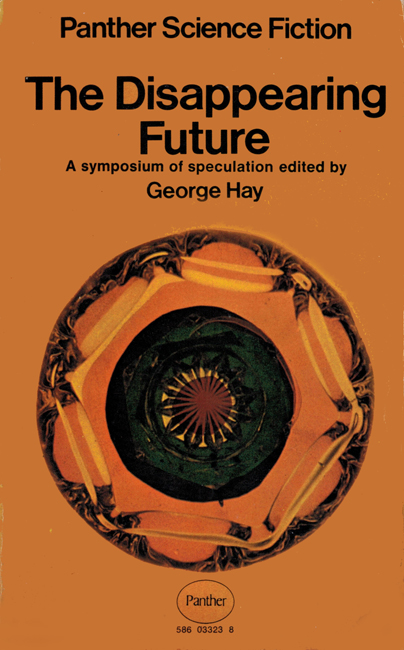 1970  <b><i>The Disappearing Future: A Symposium Of Speculation</i></b>, Panther p/b