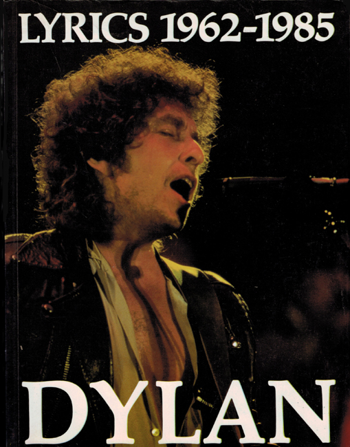 <b>    Dylan, Bob:  <I>Lyrics 1962–1985</b></I>, Jonathan Cape, 1978 trade p/b