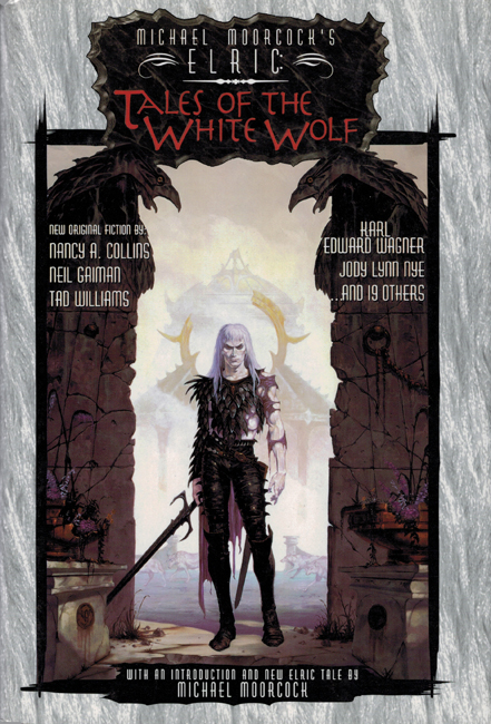 1994 <b><i>Elric: Tales Of The White Wolf</i></b>, White Wolf h/c