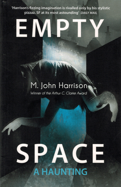 <b>    Harrison, M. John: <i>Empty Space:  A Haunting</b></i>, Gollancz trade p/b