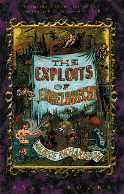 2000 <b><I> The Exploits Of Engelbrecht</I></b>, by Maurice Richardson, Savoy, h/c