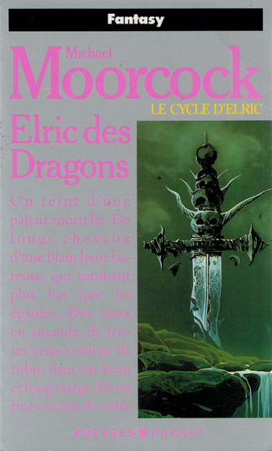 <i>         Elric Of Melniboné</i>:  <b><i>Elric Des Dragons</i></b>, Presses Pocket, 1992 p/b