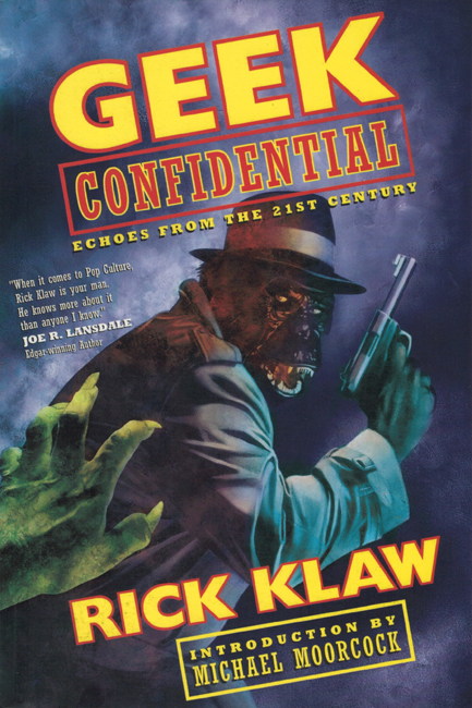 2003 <b><I> Geek Confidential:  Echoes From The 21st Century</I></b>, by Rick Klaw, MonkeyBrain trade p/b