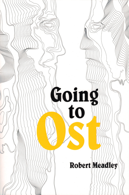 <b><i>Going To Ost</b></i>, by Robert Meadley