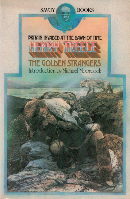 1980  <b><I> The Golden Strangers</I></b>, by Henry Treece, Savoy trade p/b