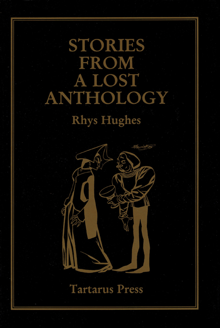 2002 <b><I>Stories From A Lost Anthology</I></b>, by Rhys Hughes, Tartarus h/c