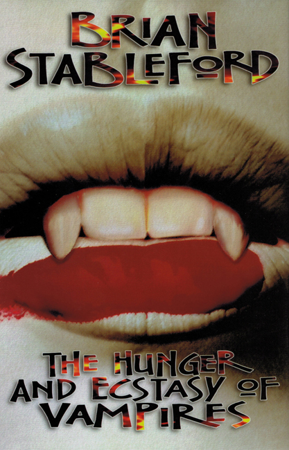 <b>Stableford, Brian — <i>The Hunger And Ecstasy Of Vampires</i></b>, 1996