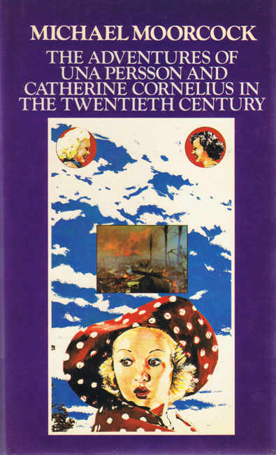 <b><i>The Adventures Of Una Persson And Catherine Cornelius In The Twentieth Century</i></b>, 1976, Quartet h/c