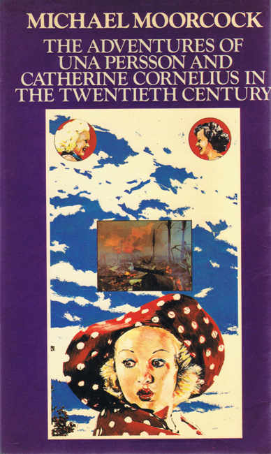 <b><i>The Adventures Of Una Persson And Catherine Cornelius In The Twentieth Century</i></b>, 1976, Quartet trade p/b
