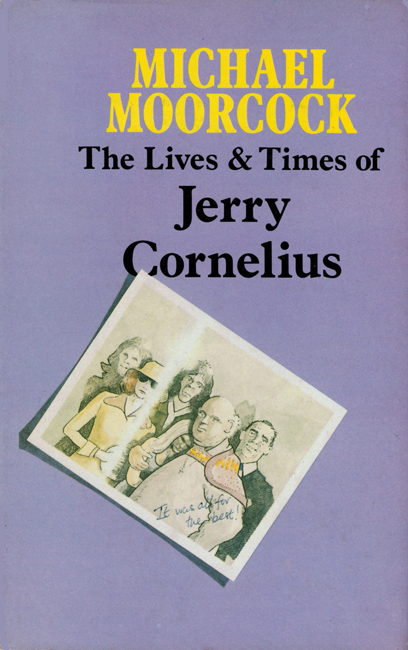 <b><I>  The Lives And Times Of Jerry Cornelius</I></b>, 1976, Allison & Busby h/c