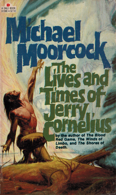 <b><I>  The Lives And Times Of Jerry Cornelius</I></b>, 1979, Dale p/b