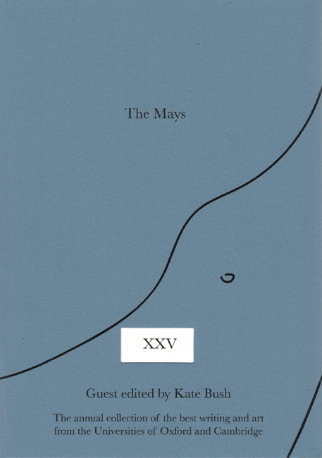<b>    Bush, Kate:  <i>The Mays XXV</i></b>,  ed. Sabhbh Curren (&quot;Guest edited by Kate Bush&quot;), Varsity, 2017 trade p/b