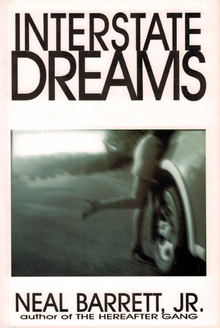 <b>Barrett, Jr., Neil — </I>Interstate Dreams</I></b>, 1999