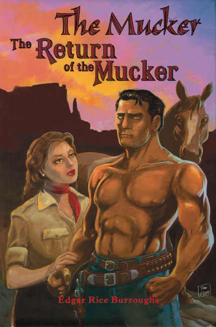 <b>    Burroughs, Edgar Rice:  <I>The Mucker/The Return Of The Mucker</b></I>, The Muckers, 2010 h/c