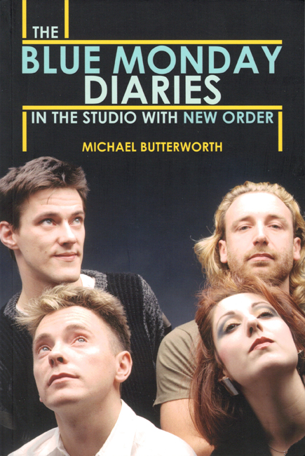 <b><i> The </i>Blue Monday <i>Diaries:  In The Studio With New Order</i></b>
