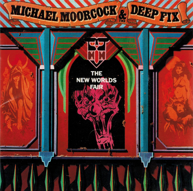 <i><b>                The New Worlds Fair</i></b>, by Michael Moorcock & The Deep Fix, Esoteric C.D.