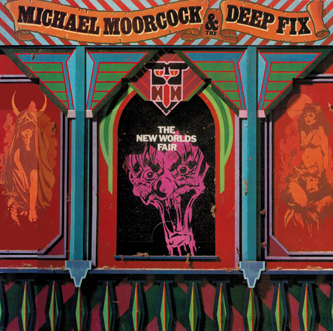 <i><b>                   The New Worlds Fair</i></b>, by Michael Moorcock & The Deep Fix, United Artists L.P.