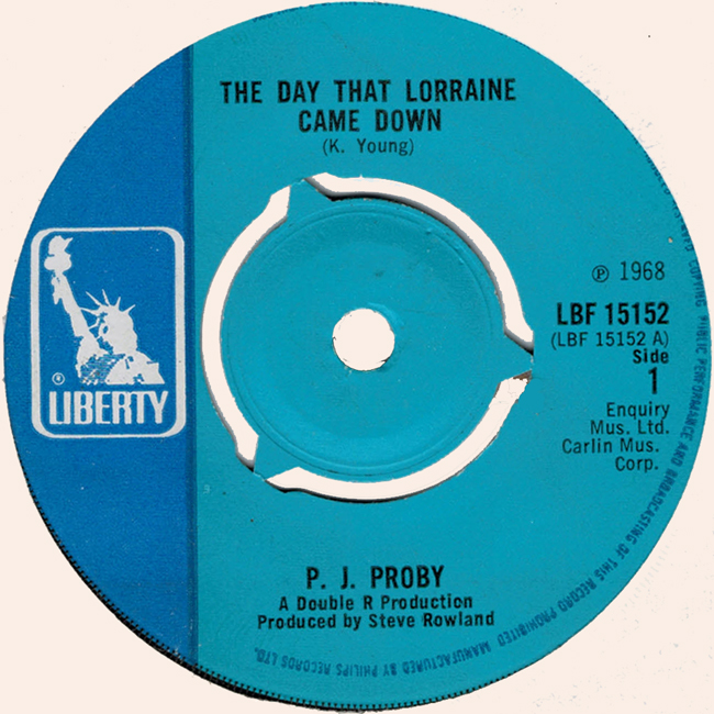 <b>   Proby, P.J.:  <I>The Day That Lorraine Came Down</i>/<i>Mery Hoppkins Never Had Days Like These</b></I>, 1968 seven-inch single