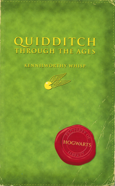 <b>   Rowling, J.K.   </b> (as &quot;Kennilworthy Whisp&quot;): <b><I>Quidditch Through The Ages</b></I>, Bloomsbury, 2001 p/b
