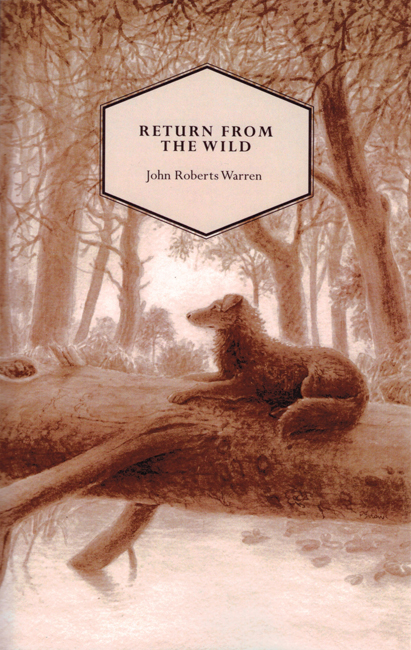 <b><i> Return From The Wild</b></i>, by John Roberts Warren