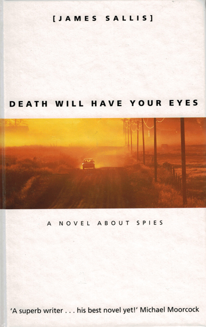 <b>   Sallis, James:   <I>Death Will Have Your Eyes</b></I>, No Exit, 1997 h/c