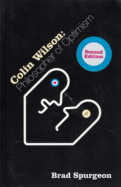 <b><i>Colin Wilson:  Philosopher Of Optimism</b></i> (Second Edition), by Brad Spurgeon