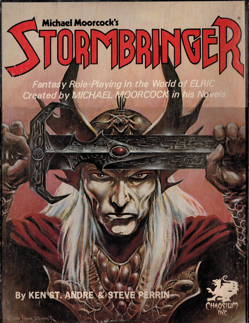 1981 <b><I>Stormbringer</I></b>, by Ken St. Andre & Steve Perrin, Chaosium, rôle-playing game