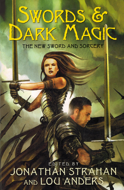 2010 <b><I>Swords & Dark Magic:  The New Sword And Sorcery</I></b>, Eos trade p/b