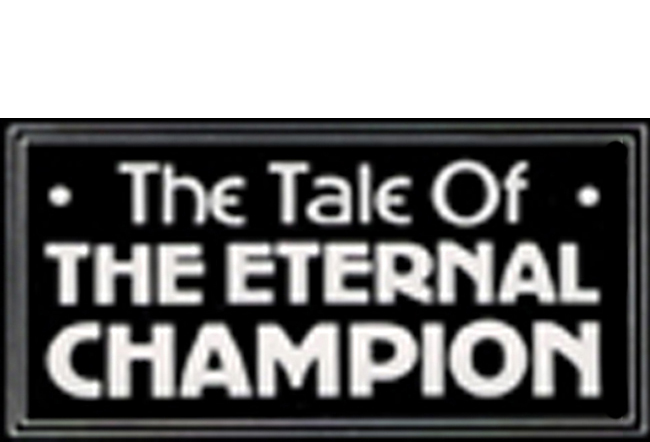 <b>'The Tale Of The Eternal Champion' (multi-volume sets)</b>