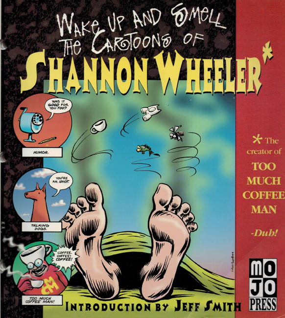 <b>Wheeler, Shannon — <I>Wake Up And Smell The Cartoons Of Shannon Wheeler</I></b>, 1997